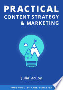 """""""Practical Content Strategy & Marketing: The Content Strategy & Marketing Course Guidebook"""" by Julia McCoy"""