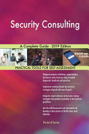Security Consulting A Complete Guide   2019 Edition
