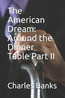 The American Dream  Around the Dinner Table