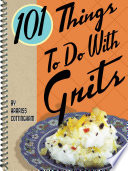 101 Things To Do With Grits Book