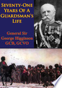 Seventy One Years Of A Guardsman S Life Illustrated Edition