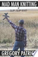 MADMANKNITTING or Slip  Slip  Knit