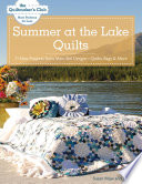 Summer at the Lake Quilts