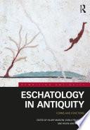 Eschatology in Antiquity