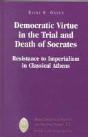 Democratic Virtue In The Trial And Death Of Socrates Book PDF