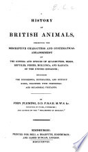 A History Of British Animals Exhibiting The Descriptive Characters And Systematical Arrangement Of The Genera Of Quadrupeds Birds Reptiles Fishes Etc