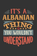 It s A Albanian Thing You Wouldn t Understand