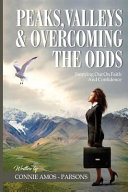 Peaks  Valleys and Overcoming the Odds