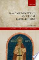 Isaac Of Nineveh S Ascetical Eschatology