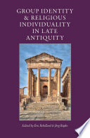 Group Identity and Religious Individuality in Late Antiquity
