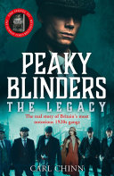 Peaky Blinders  The Legacy   The real story of Britain   s most notorious 1920 s gangs