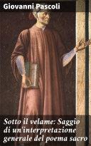 Sotto il velame: Saggio di un'interpretazione generale del poema sacro