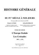 Histoire gŽnŽrale du IVe si�cle ˆ nos jours - II - L'Europe fŽodale - Les Croisades - 1095-1270