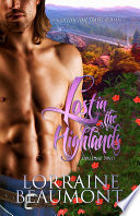 Lost in the Highlands Vol  2  A Scottish Time Travel Romance   Lost in the Highlands Trilogy  Book Two  Readers Choice Edition 2018