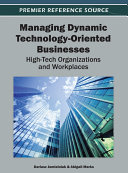 Managing Dynamic Technology Oriented Businesses  High Tech Organizations and Workplaces