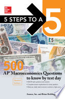 McGraw Hill   s 5 Steps to a 5  500 AP Macroeconomics Questions to Know by Test Day Book