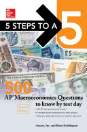 McGraw-Hill's 5 Steps to a 5: 500 AP Macroeconomics Questions to Know by Test Day