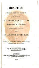 Beauties Selected from the Writings of the Late William Paley  D D   Archdeacon of Carlisle