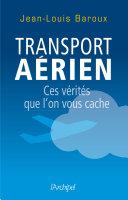 Transport aérien : ces vérités que l'on vous cache