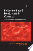 Evidence Based Healthcare in Context