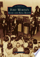 Fort Worth s Rock and Roll Roots Book