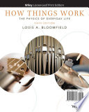 """How Things Work: The Physics of Everyday Life"" by Louis A. Bloomfield"