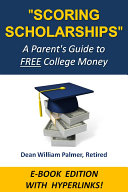 SCORING SCHOLARSHIPS: A Parent's Guide to Free College Money