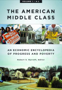 The American Middle Class: An Economic Encyclopedia of Progress and Poverty [2 volumes] Pdf/ePub eBook
