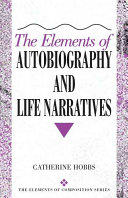 The Elements of Autobiography and Life Narratives Book