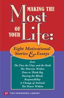 Making the Most of Your Life  Eight Motivational Stories   Essays