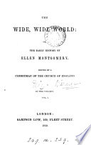 The Wide, Wide World, Or, The Early History of Ellen Montgomery