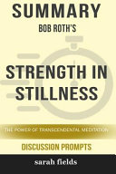 Summary  Bob Roth s Strength in Stillness  The Power of Transcendental Meditation  Discussion Prompts