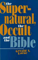The Supernatural, the Occult, and the Bible