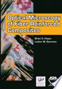 Optical Microscopy of Fiber Reinforced Composites