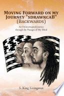 Moving Forward on my Journey   sdrawkcaB    Backwards  Book