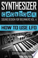 Synthesizer Cookbook: How to Use Lfo