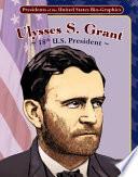 Ulysses S  Grant  18th U S  President