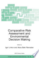 Comparative Risk Assessment And Environmental Decision Making Book PDF