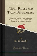 Train Rules and Train Dispatching