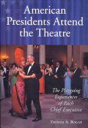 American Presidents Attend the Theatre
