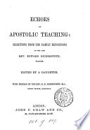Echoes Of Apostolic Teaching Selections From The Family Expositions Of The Epistles Of St Paul Of E Bickersteth Ed By A Daughter H Cook