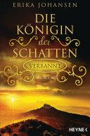 Die Königin der Schatten - Verbannt: Roman