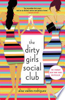 """The Dirty Girls Social Club: A Novel"" by Alisa Valdes-Rodriguez"