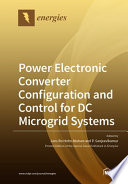 Power Electronic Converter Configuration and Control for DC Microgrid Systems Book