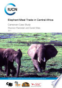 Elephant meat trade in Central Africa   Cameroon case study