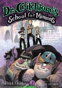 Dr. Critchlore's School for Minions (#1) Book