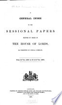 Sessional Papers Printed By Order Of The House Of Lords Or Presented By Royal Command In The Session