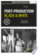 Basics Photography 04  Post Production Black   White Book PDF