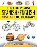 The Firefly Mini Spanish English Visual Dictionary