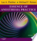 Essence Of Anesthesia Practice E Book Book PDF